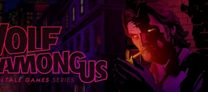 A Week in Gaming – The Wolf Among Us: Episode One
