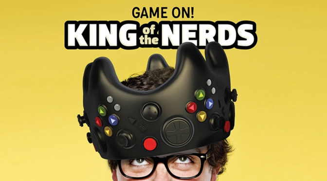 King of the Nerds — A Rant