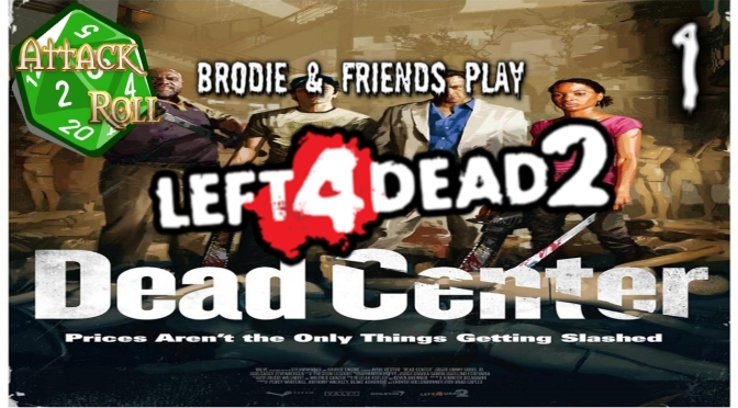Attack Roll – Left 4 Dead 2 (with LadyCroft3 and others)