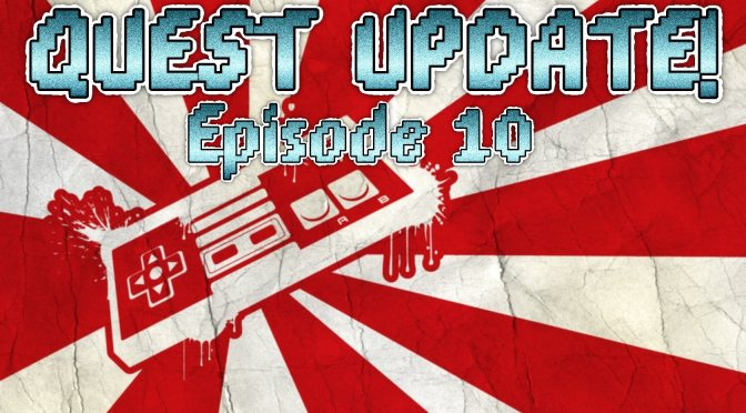 Quest Update! Episode 10 – Free to Win